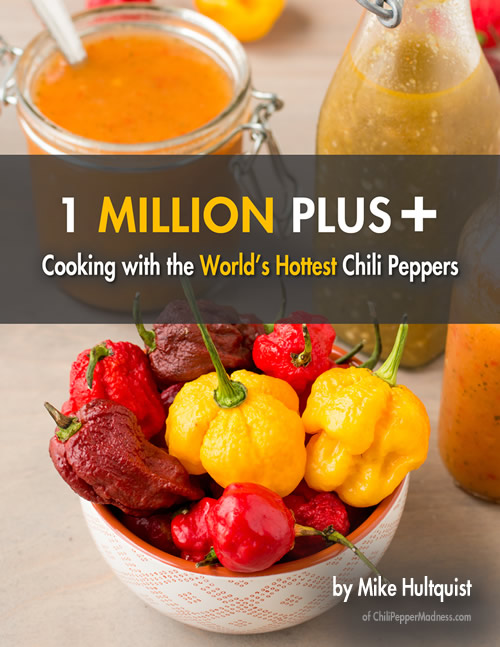 New Cookbook Available! 1 Million Plus: Cooking with the World's Hottest Chili Peppers