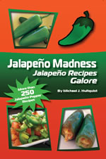 Jalapeno Madness: Jalapeno Recipes Galore!