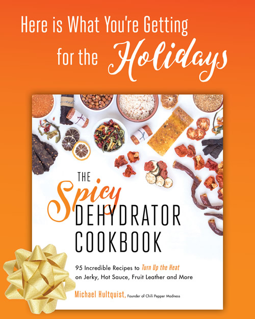 The Spicy Dehydrator Cookbook - Pre-Order for the Holidays