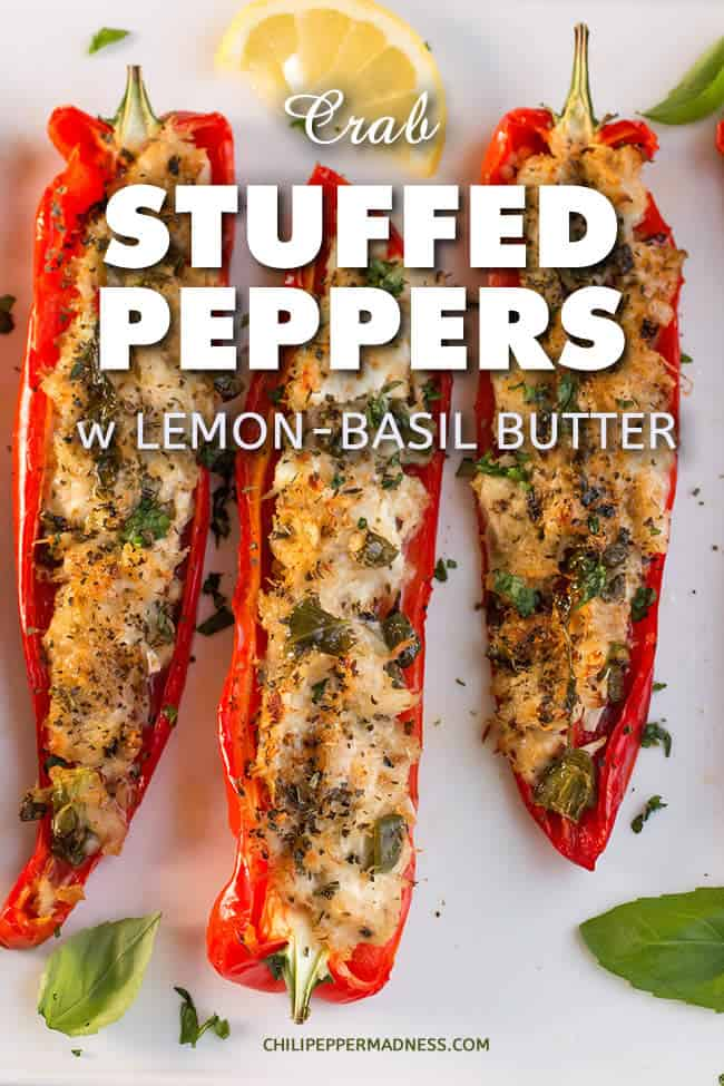 Crab Stuffed Peppers with Lemon-Basil Butter - A recipe for sweet chili peppers stuffed with succulent crab meat, goat cheese and Parmesan, then baked or grilled to perfection. | ChiliPepperMadness.com #StuffedPeppers #ChiliPeppers #Crab #Dinner