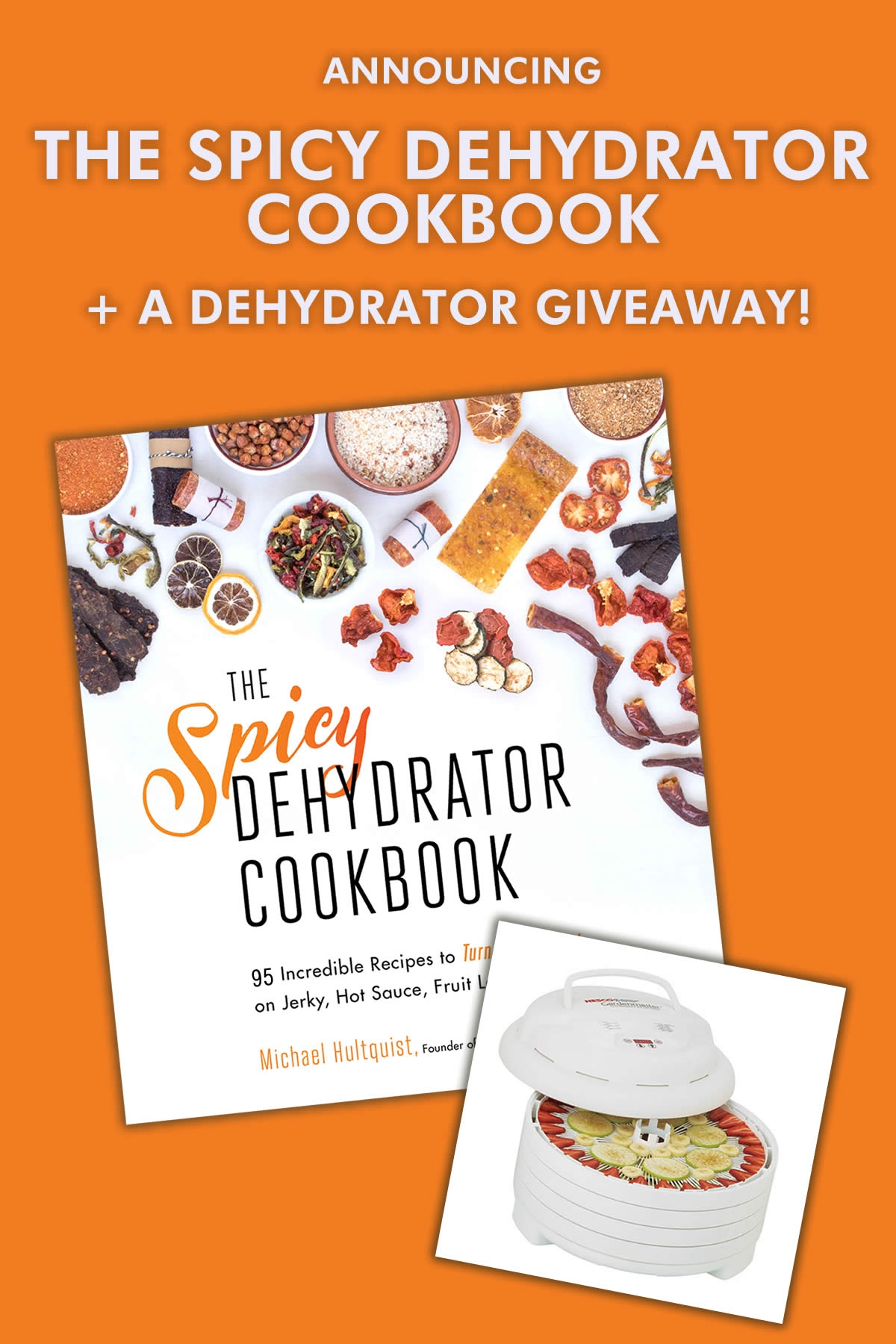 Announcing – The Spicy Dehydrator Cookbook + a Dehydrator Giveaway