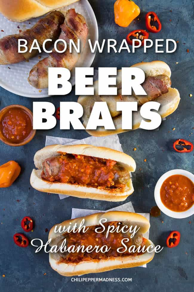 Bacon Wrapped Beer Brats with Spicy Habanero Sauce – Fire up the grill for this recipe with juicy beer brats wrapped in bacon, grilled to perfection, smothered in an easy-to-make spicy sauce made with tomato and fiery habanero peppers. Let's get cooking! #BeerBrats #Bratwurst #Grilling #Bacon #BaconWrapped