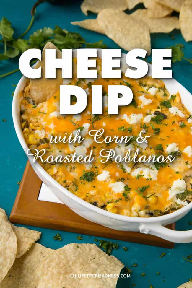 Cheese Dip with Corn and Roasted Poblanos - This cheese dip recipe is always a hit, made with fresh corn, roasted poblano peppers, lots of cheddar and cream cheese, and loaded with spices. Bring it to your next party and watch your popularity soar. #dip #CheeseDip #Appetizer #GameDayFood #PartyFood #Poblano
