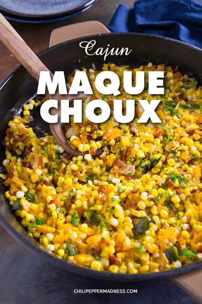 Cajun Corn Maque Choux - Maque Choux is a classic Cajun recipe of corn and peppers sautéed in bacon grease until softened and spiced with a blend of Cajun seasonings. It's an outstanding Southern side dish. #Cajun #SideDish #CornSideDish #Corn #SpicyFood