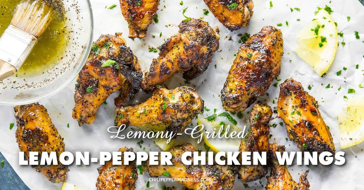 Lemony Grilled Lemon-Pepper Chicken Wings - Chili Pepper Madness