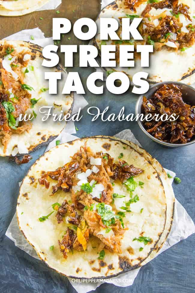 Pork Street Tacos with Crispy Fried Habaneros - The best street tacos with the juiciest smoked pulled pork served on warmed corn tortillas, topped with onion, cilantro, and crispy fried habanero peppers. Here is the recipe. #sponsored #DonChilio #Tacos #StreetTacos #PorkTacos