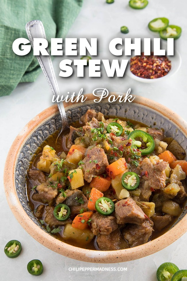 Green Chile Stew with Pork - A recipe for green chili stew made with a variety of roasted green chili peppers, loads of seasonings, and cubed pork shoulder, simmered low and slow until perfect. #Stew #Dinner