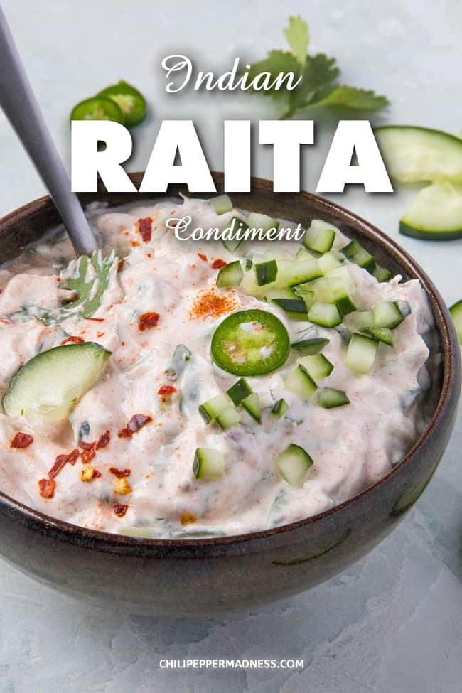 Indian Raita - Recipe - Traditional Raita is an Indian condiment made with yogurt, fresh vegetables and spices. It is served as a side and relished for its cooling effect when eating spicy foods. My recipe includes cucumbers, serrano peppers and mint. #IndianFood #Curry
