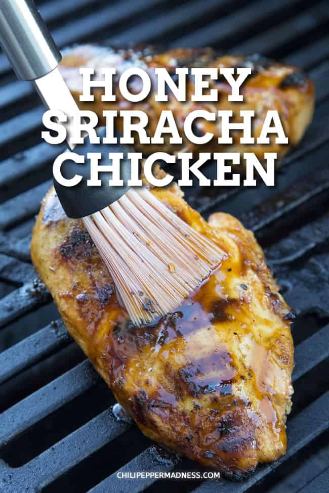 Honey Sriracha Chicken - With this honey sriracha chicken recipe, we marinate the chicken first for flavor and juiciness, grill it, and finish it up with a honey-sriracha baste. #GrilledChicken #EasyDinner #Sriracha #Spicy