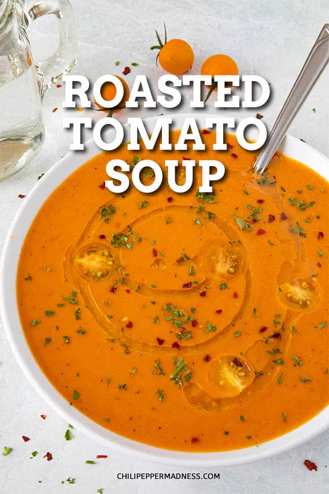 Roasted Tomato Soup - This creamy roasted tomato soup recipe is easy to make and huge on flavor, with fresh garden tomatoes and roasted bell peppers. I make mine with a spicy twist! #TomatoSoup #SpicySoup