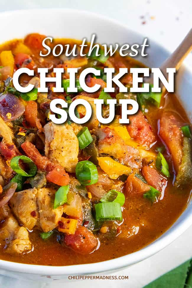 Chunky Southwest Chicken Soup Recipe - This Southwest chicken soup recipe is made with loads of chunky chicken, fire roasted tomatoes, roasted poblano peppers and a warming blend of seasonings. #southwest #soup #chickensoup