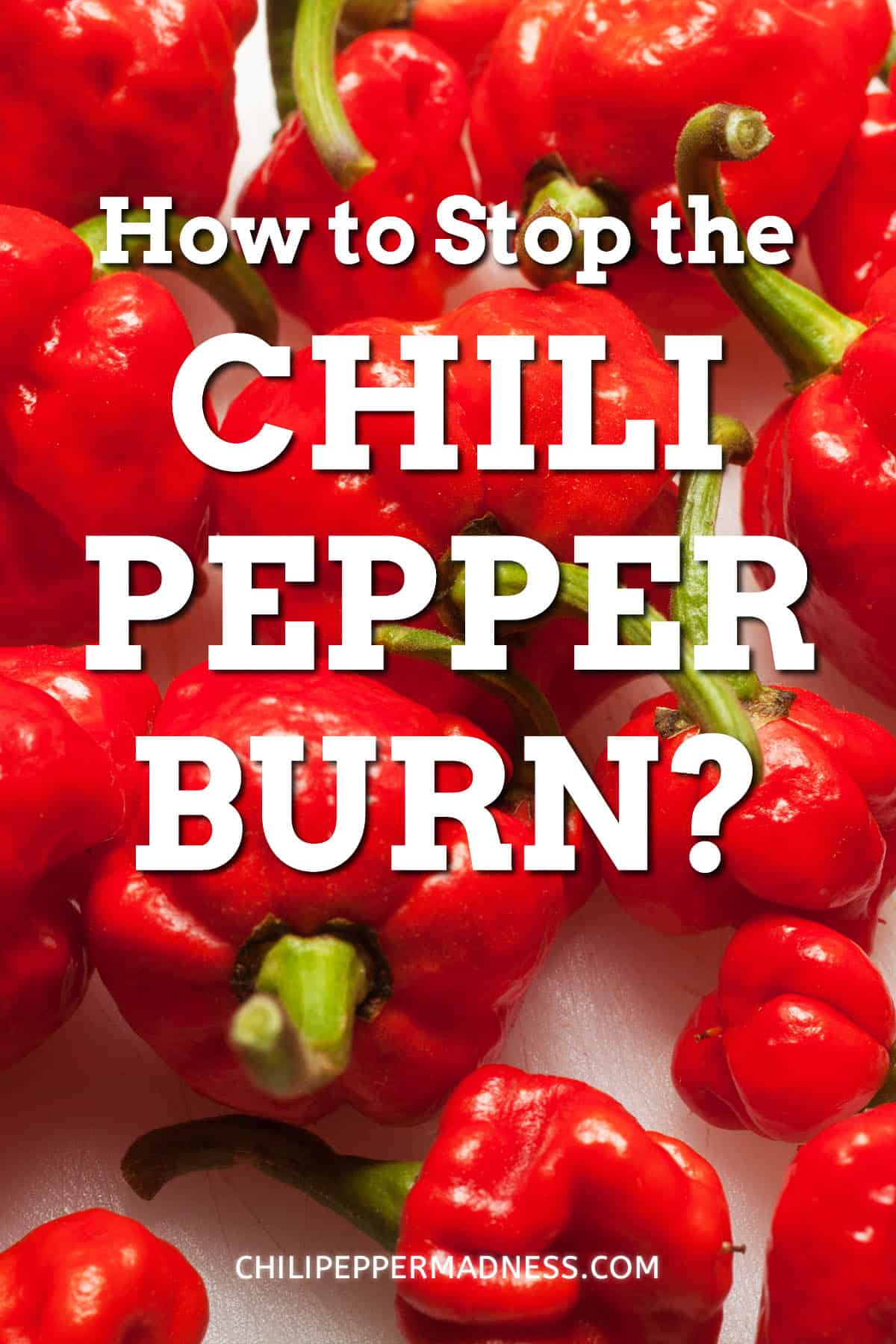 How Do You Stop the Chili Pepper Burn?